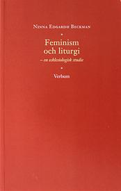 Feminism och liturgi. En ecklesiologisk studie.