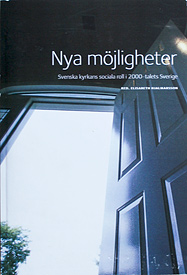 Nya möjligheter: Svenska kyrkans sociala roll i 2000-talets Sverige.