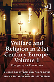 Welfare and Religion in 21st Century Europe: Volume 1. Configuring the Connections.