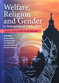 Welfare, Religion and Gender in Post-apartheid South Africa: Constructing a South-North Dialogue.