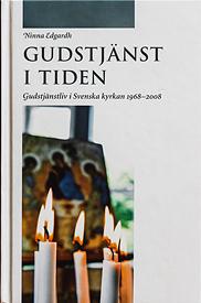 Gudstjänst i tiden. Gudstjänstliv i Svenska kyrkan 1968-2008.
