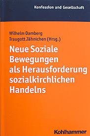 Neue Soziale Bewegungen als Herausforderung Sozialkirchlichen Handelns.