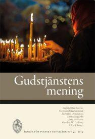 Gudstjänstens mening. Årsbok för Svenskt Gudstjänstliv 94