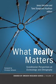 What Really Matters: Scandinavian Perspectives on Ecclesiology and Ethnography Eugene, Oregon: Pickwick Publications, 2018. 138-156